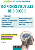 150 fiches visuelles de biologie - 3e éd. : Concours AS-AP, Psychomotricien, Ergothérapeute, Manipulateur Radio, Pedicure-Podologue, Orthoptiste (Je prépare)