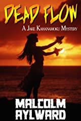 Dead Flow: A Jake Kahanamoku Mystery Kindle Edition