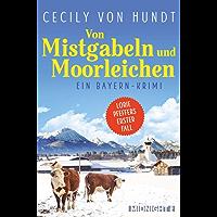 Von Mistgabeln und Moorleichen: Ein Bayern-Krimi (Lorie Pfeffer ermittelt 1)