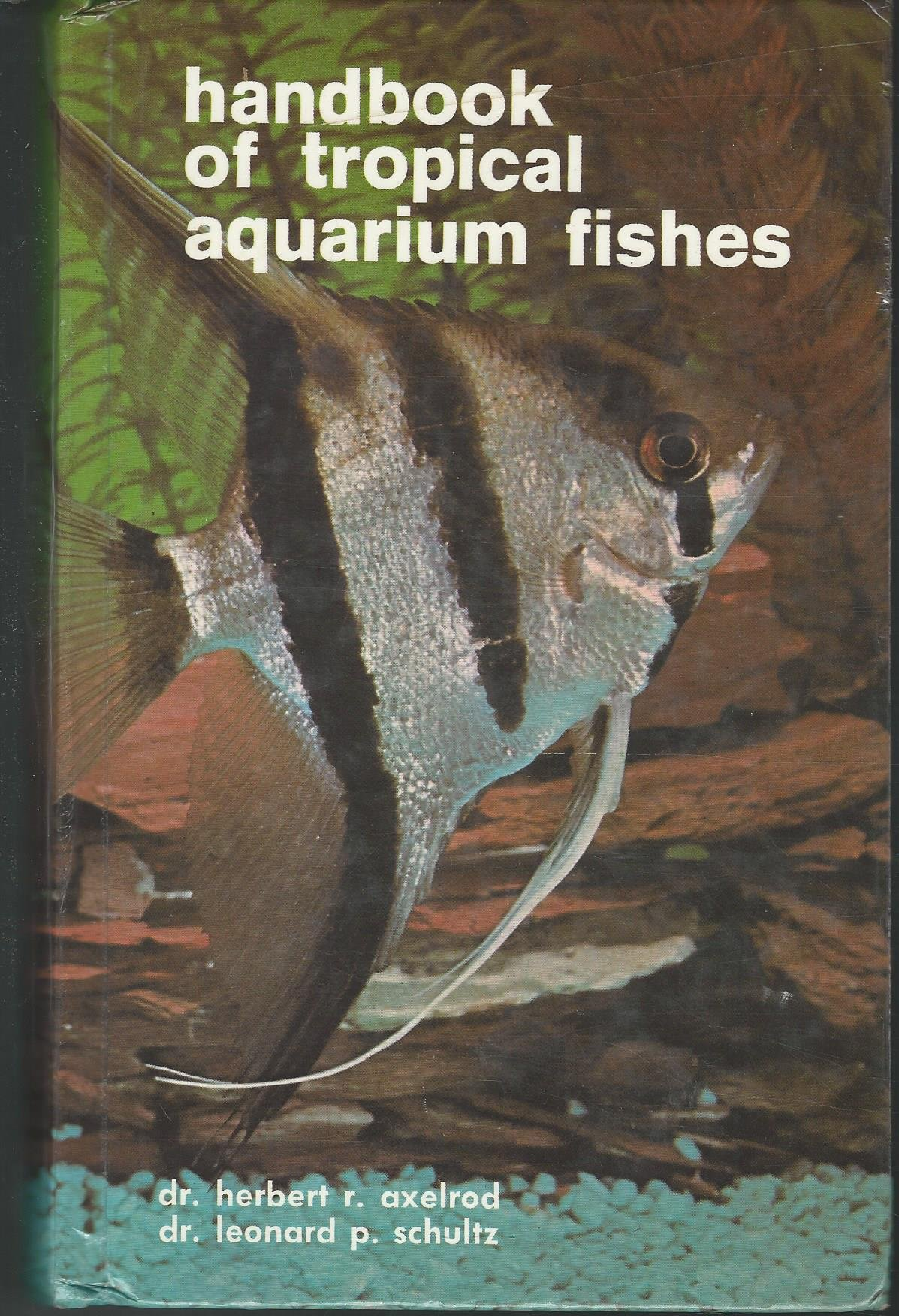 500 freshwater aquarium fish by greg jennings - Handbook Of Tropical Aquarium Fishes Herbert R Axelrod Leonard P Schultz 9780876664919 Amazon Com Books