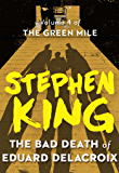 The Bad Death of Eduard Delacroix (The Green Mile Book 4)