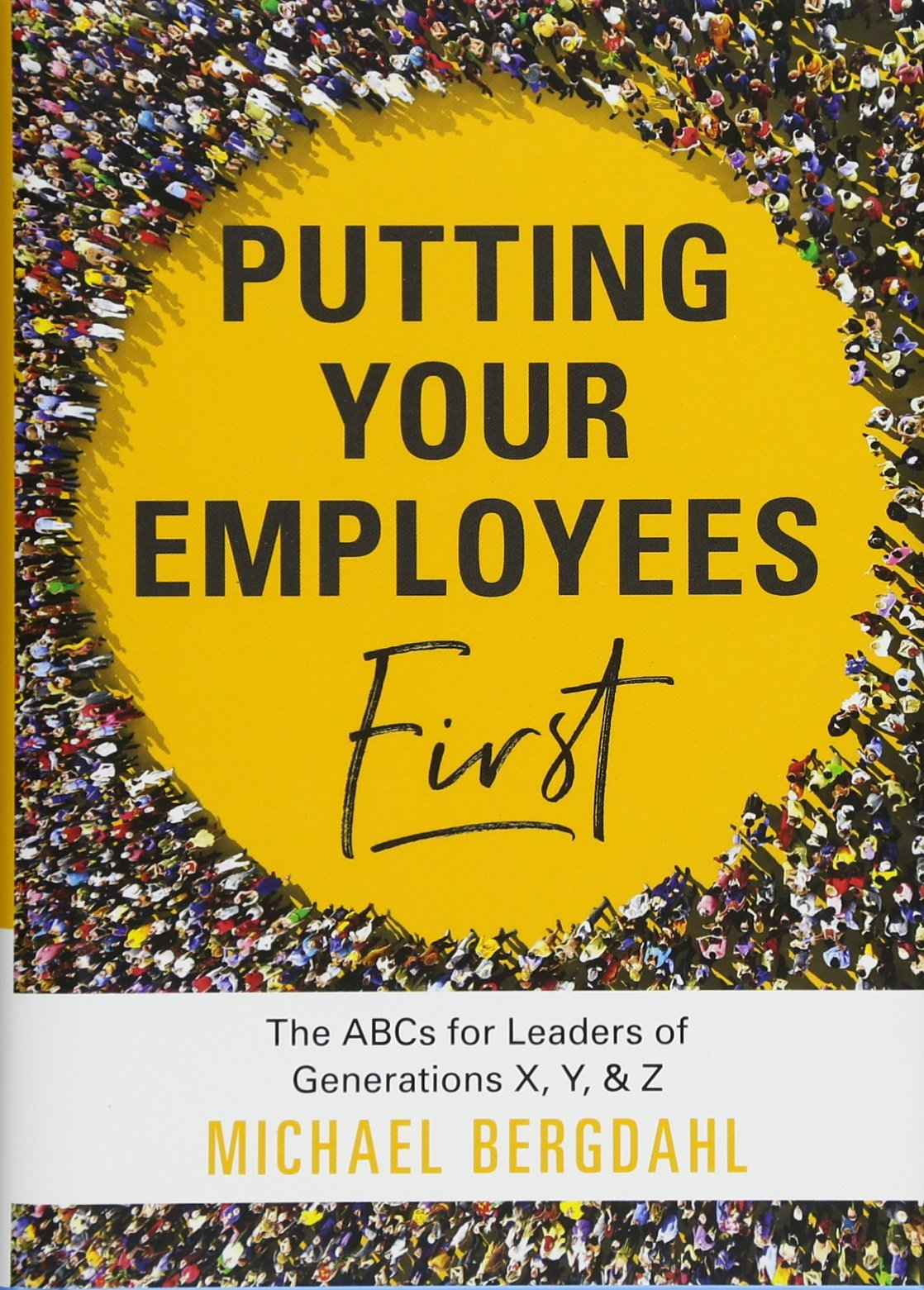 Putting Your Employees First: The ABC's for Leaders of Generations X, Y, & Z by Simple Truths (Image #1)