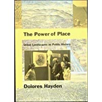 Power of Place: Urban Landscapes as Public History