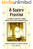 A Sugary Frosting: A Girl's Life in A 1960s New England Parsonage