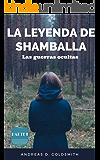 La leyenda de Shamballa: Las guerras ocultas (La saga de la Luz nº 1)