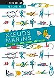 Nœuds marins - Critères de choix, usages, réalisation (Le mémo Vagnon du plaisancier) (French Edition)