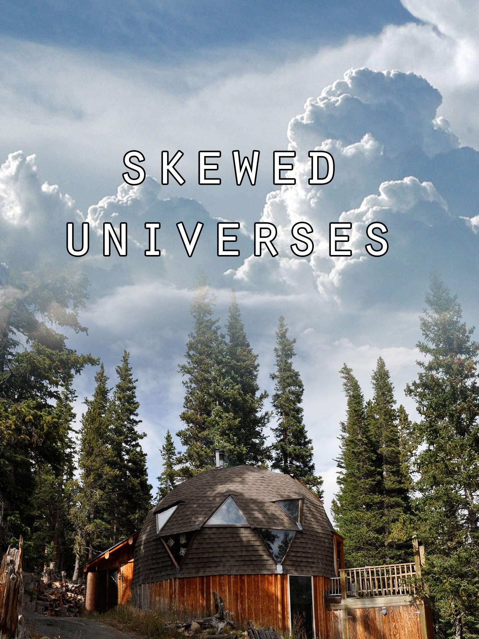 Skewed Universes