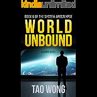 World Unbound: An Apocalyptic LitRPG (System Apocalypse Book 6)