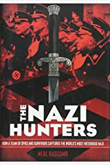 The Nazi Hunters: How a Team of Spies and Survivors Captured the World's Most Notorious Nazi Hardcover