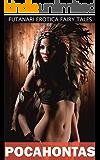 Pocahontas (Futanari Erotica Fairy Tales Book 11)