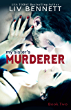 My Sister's Murderer (Book 2) (English Edition)