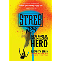 Streb: How to Become an Extreme Action Hero book cover