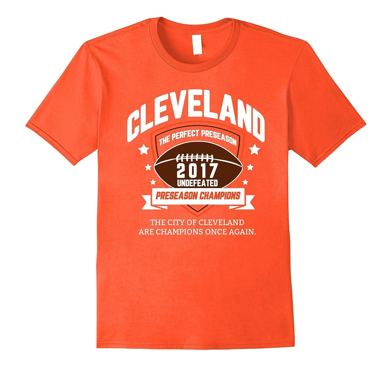 5689f117c0c7 2017 Cleveland Football Undefeated Preseason Champions Shirt-FL ...