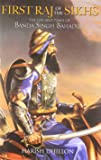First Raj of the Sikhs: The Life and Times of Banda Singh Bahadur