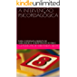 A INTERVENÇÃO PSICOPEDAGÓGICA: PARA O DESENVOLVIMENTO DE HABILIDADES E COMPETÊNCIAS DO BNCC