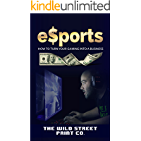 eSports: How To Turn Your Gaming Into a Business