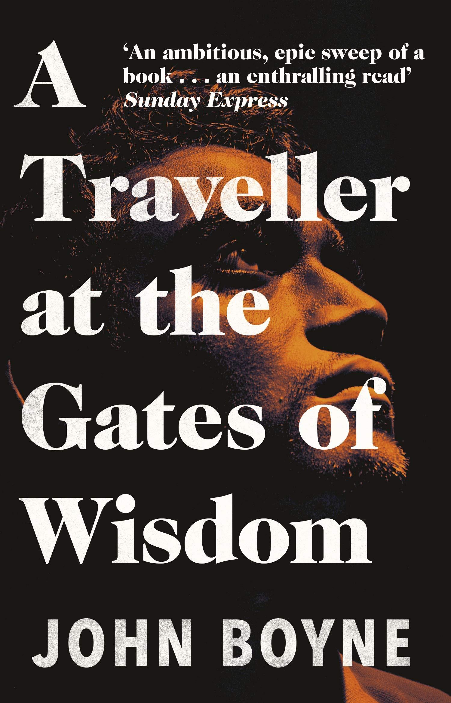 Cover: John Boyne A traveller at the gates of wisdom