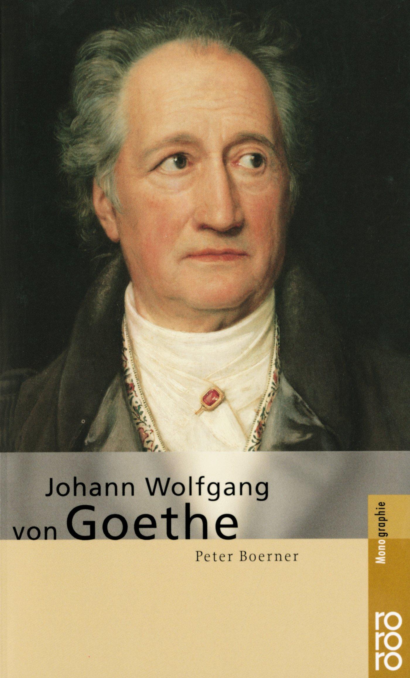 Johann Wolfgang von Goethe Taschenbuch – 1. Mai 1999 Peter Boerner Rowohlt Taschenbuch 3499505770 Deutschsprachige