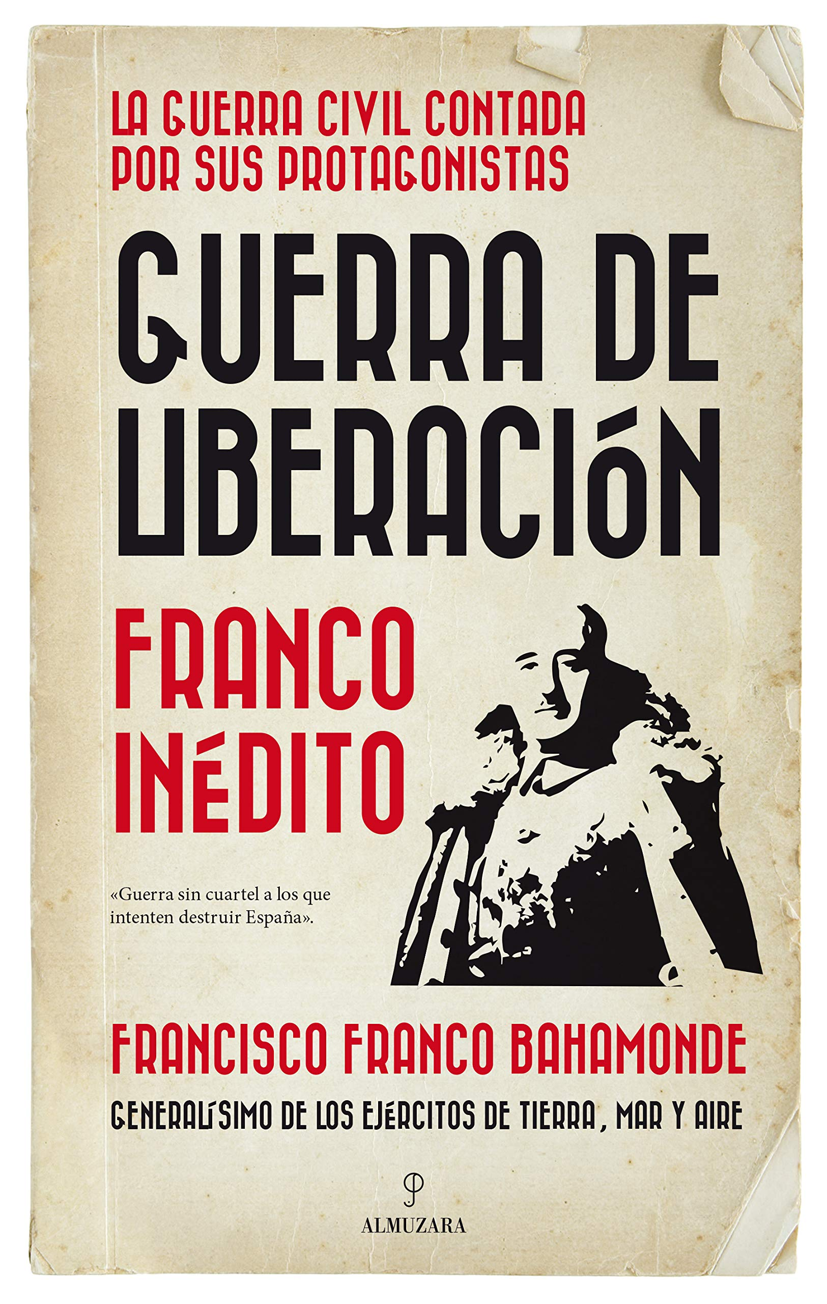 Guerra de Liberación: Franco inédito (Historia): Amazon.es: Franco ...