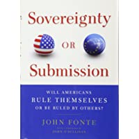 Image for Sovereignty or Submission: Will Americans Rule Themselves or be Ruled by Others?