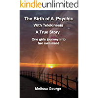 The Birth of a Psychic with Telekenisis. A True Story