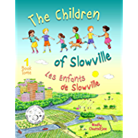 The Children of Slowville: Bilingual English French (English Edition)