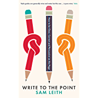 Write to the Point: How to be Clear, Correct and Persuasive on the Page