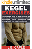 KEGEL EXERCISES FOR MEN: The complete guide on kegel exercise for men, muscle exercises to improve erectile dysfunction…