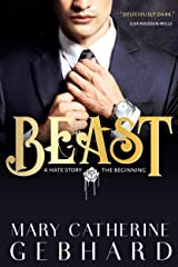 Beast: A Hate Story, The Beginning Kindle Edition