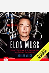 Elon Musk (Spanish Edition): Tesla, SpaceX y la misión por un futuro fantástico [Tesla, SpaceX and the Quest for a Fantastic Future] Audible Audiobook