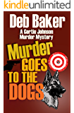 Murder Goes To The Dogs (A Gertie Johnson Murder Mystery)
