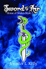 Sword and Air (House of Snakes Book 3) Kindle Edition