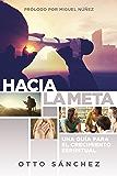 Hacia la meta: Una guía para el crecimiento espiritual (Spanish Edition)
