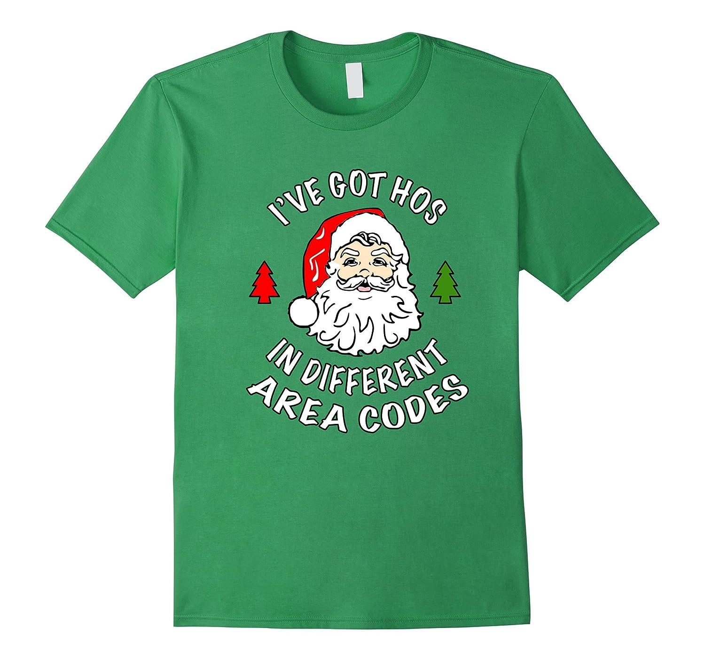 3005135b57e ... I ve Got Hos In Different Area Codes Funny Christmas Shirt-Teechatpro