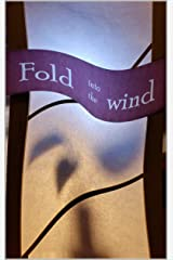 Fold into the wind Kindle Edition