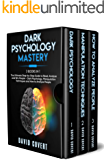 Dark Psychology Mastery: 3 Books in 1: The Ultimate Step-by-Step Guide to Read, Analyze and Win People – Dark Psychology, Manipulation Techniques and How to Analyze People