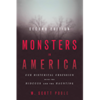 Monsters in America: Our Historical Obsession with the Hideous and the Haunting (English Edition)