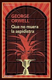 Que no muera la aspidistra (Spanish Edition)
