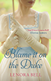 Blame It on the Duke (The Disgraceful Dukes Book 3)