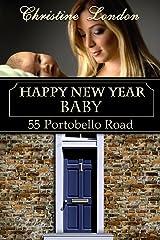 Happy New Year Baby (55 Portobello Road Book 2) Kindle Edition