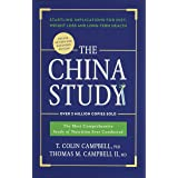 The China Study: Deluxe Revised and Expanded Edition: The Most Comprehensive Study of Nutrition Ever Conducted and Startling