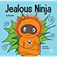 Jealous Ninja: A Social, Emotional Children's Book About Helping Kid Cope with the Green-eyed Monster - Jealousy and Envy (Ni