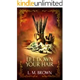 Let Down Your Hair: A Gay Fairy Tale (Gay Ever After Book 1)