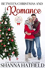 Between Christmas and Romance: Christmas Mountain Clean Romance Series Book 7 Kindle Edition