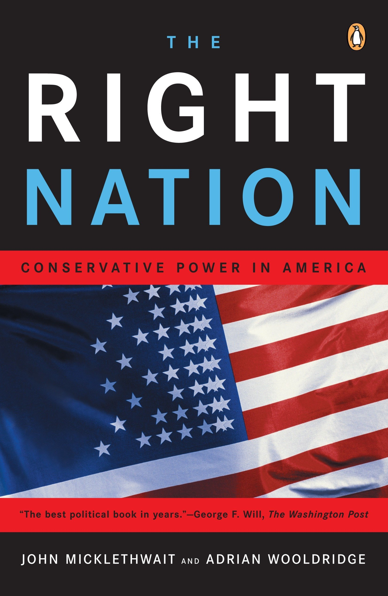 533d86c74d The Right Nation  Conservative Power in America  John Micklethwait ...