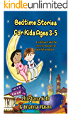 Bedtime Stories For Kids Ages 3-5: A collection of short fun stories for helping your kid to fall asleep fast