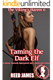 Taming the Dark Elf (The Viking's Harem 6): (A Harem, Werewolf, Supernatural, Fairy, Submission Erotica)