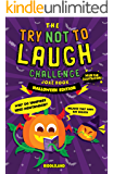 The Try Not to Laugh Challenge: Joke Book for Kids and Family: Halloween - Trick or Treat Edition: A Fun and Interactive…
