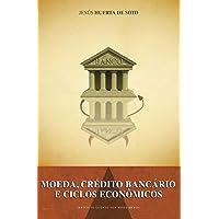 Moeda Crédito Bancário e Ciclos Econômicos