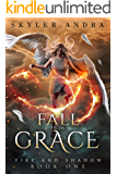 Fall From Grace: A reverse harem paranormal romance (Fire and Shadow Book 1)